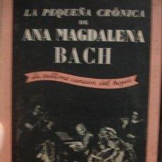 Libros de segunda mano: ANA MAGDALENA BACH LA PEQUEÑA CRÓNICA - PORTAL DEL COL·LECCIONISTA *****. Lote 128432963