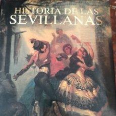 Libros de segunda mano: HISTORIA DE LAS SEVILLANAS IV. Lote 128440502