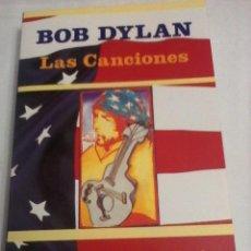Libros de segunda mano: BOB DYLAN. LAS CANCIONES.. Lote 128443387
