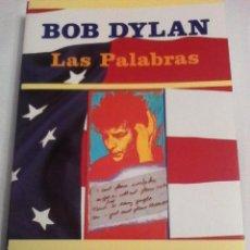 Libros de segunda mano: BOB DYLAN. LAS PALABRAS.. Lote 128443663