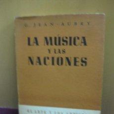 Libros de segunda mano: LA MUSICA Y LAS NACIONES. G. JEAN - AUBRY. ARGOS BUENOS AIRES 1946.. Lote 128448391