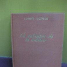 Libros de segunda mano: LA RELIGION DE LA MUSICA. CAMILLE MAUCLAIR. EDITORIAL JUVENTUD.. Lote 128455423