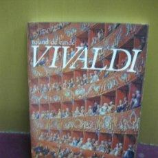 Libros de segunda mano: VIVALDI. ROLAND DE CANDE. SOLFEGES / SEUIL. (EN FRANCES) . Lote 128459435