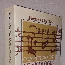 Libros de segunda mano: CHAILLEY, JACQUES: COMPENDIO DE MUSICOLOGÍA (ALIANZA MÚSICA) (LB). Lote 128469579