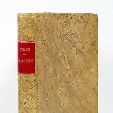 Libros de segunda mano: TIBALDI CHIESA (MARIA) [MARY]. VIDA ROMÁNTICA DE FRANZ LISZT. 1944. EN PLENA PIEL. Lote 128501527