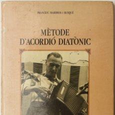 Libros de segunda mano: MÈTODE D'ACORDIÓ DIATÒNIC. - MARIMON I BUSQUÉ, FRANCESC. - BARCELONA, 1987.. Lote 123213435
