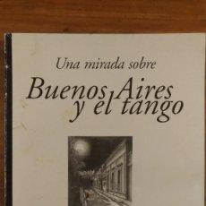 Libros de segunda mano: UNA MIRADA SOBRE BUENOS AIRES Y EL TANGO (ANTOLOGÍA C.L. CAFÉ, BAR, BILLARES) ARGENTINA. Lote 128822739