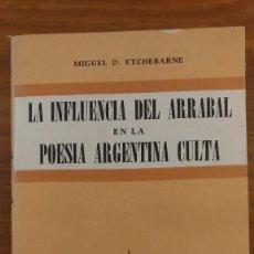 Libros de segunda mano: LA INFLUENCIA DEL ARRABAL EN LA POESIA ARGENTINA CULTA, POR M. ETCHEBARNE - KRAFT - 1955. Lote 128822999