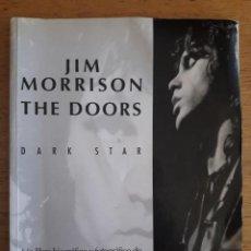 Libros de segunda mano: JIM MORRISON THE DOORS, DARK STAR / DYLAN JONES / EDI. LA MÁSCARA / 1ª EDICIÓN 1990. Lote 128868363