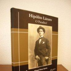 Libros de segunda mano: HIPÓLITO LÁZARO. O PARADISO! (TÉMENOS, 2011) MIQUEL PÉREZ GARCIA. BIOGRAFIA MOLT IL.LUSTRADA. RAR.. Lote 129066871