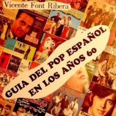 Libros de segunda mano: VICENTE FONT RIBERA - GUIA DEL POP ESPAÑOL DE LOS AÑOS 60. 2ª EDICIÓN CORREGIDA Y AUMENTADA AÑO 1994. Lote 129742607