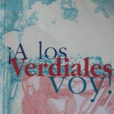 Libros de segunda mano: A LOS VERDIALES VOY 531 LETRAS DE VERDIALES RECOPILADOS POR JOSÉ M. MOLINA Y COMENTADAS JUAN GAITAN. Lote 131114788