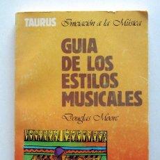 Libros de segunda mano: GUÍA DE LOS ESTILOS MUSICALES. DOUGLAS MOORE. ED. TAURUS. 1982. Lote 131158656