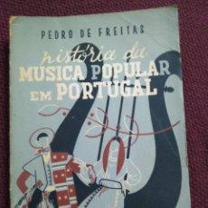 Libros de segunda mano: HISTORIA DA MUSICA POPULAR EM PORTUGAL. PEDRO DE FREITAS. 1946.. Lote 131875882