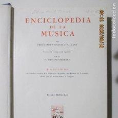 Libros de segunda mano: ENCICLOPEDIA DE LA MÚSICA POR FRED HAMEL Y MARTÍN HÜRLIMANN. 3ª EDICIÓN. 3 TOMOS. 1954. Lote 132155734