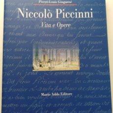 Libros de segunda mano: PIERRE-LOUIS GUINGUENÉ: NICCOLÒ PICCINNI. VITA E OPERE (BARI, 1999).. Lote 132472718