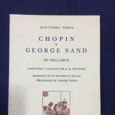 Libros de segunda mano: CHOPIN GEORGE SAND EN MALLORCA BARTOMEU FERRA . Lote 132536298