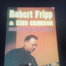 Libros de segunda mano: ROBERT FRIPP & KING CRIMSON; MUSICA DE ALTO RIESGO - LIBRO - JOSE MIGUEL LOPEZ. Lote 212940736