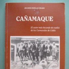 Libros de segunda mano: RICARDO MORENO CRIADO. CAÑAMAQUE. FUNDACIÓN DE CULTURA CATEDRA ADOLFO DE CASTRO. CÁDIZ. 1987. Lote 133246210