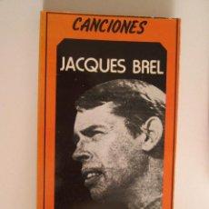 Libros de segunda mano: JACQUES BREL - CANCIONES - ESPIRAL - 1986 - LETRAS DE 52 CANCIONES EN FRANCES Y ESPAÑOL -137 PAGINAS. Lote 133451674