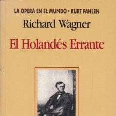 Libros de segunda mano: EL HOLANDÉS ERRANTE, RICHARD WAGNER. LIBRERO (ALEMÁN-ESPAÑOL). PRESENTACIÓN Y COMENTARIO. ED. VERGAR. Lote 133854226