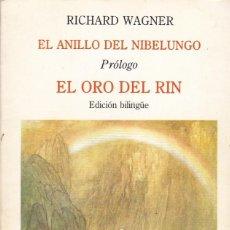 Libros de segunda mano: EL ANILLO DEL NIBELUNGO. EL ORO DEL RIN, RICHARD WAGNER. ED. TURNER, 1986. EDICIÓN BILINGÜE. RÚSTICA. Lote 133854314