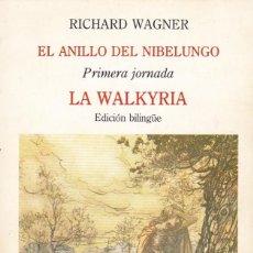 Libros de segunda mano: EL ANILLO DEL NIBELUNGO. LA WALKYRIA, RICHARD WAGNER. ED. TURNER, 1986. EDICIÓN BILINGÜE. RÚSTICA, 1. Lote 133854398