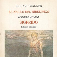 Libros de segunda mano: EL ANILLO DEL NIBELUNGO. SIGFRIDO, RICHARD WAGNER. ED. TURNER, 1986. EDICIÓN BILINGÜE. RÚSTICA, 179 . Lote 133854446