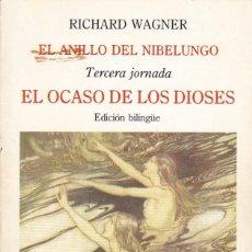 Libros de segunda mano: EL ANILLO DEL NIBELUNGO. EL OCASO DE LOS DIOSES, RICHARD WAGNER. ED. TURNER, 1986. EDICIÓN BILINGÜE.. Lote 133854530