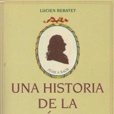 Libros de segunda mano: UNA HISTORIA DE LA MÚSICA, DE LUCIEN REBATET. ED. OMEGA, 1997.. Lote 133854690