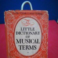 Libros de segunda mano: LITTLE DICTIONARY OF MUSICAL TERMS-PEQUEÑO DICCIONARIO TÉRMINOS MUSICALES-HELEN KAUFMAN,1947(INGLÉS. Lote 134744034