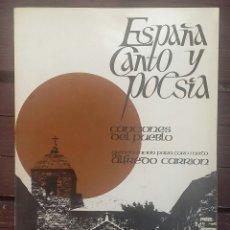 Libros de segunda mano: ESPAÑA CANTO Y POESÍA, CANCIONES DEL PUEBLO. Lote 134762946