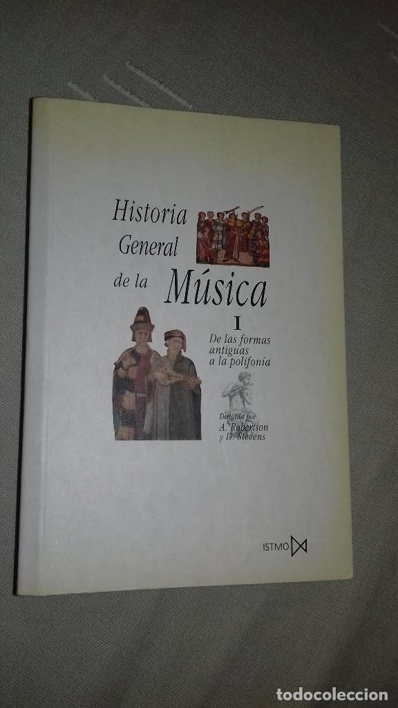 HISTORIA GENERAL DE LA MÚSICA 1. DE LAS FORMAS ANTIGUAS A LA POLIFONÍA. A. ROBERTSON Y D. STEVENS. (Libros de Segunda Mano - Bellas artes, ocio y coleccionismo - Música)