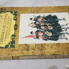 Libros de segunda mano: CRONICA DE LA TUNA-EMILIO DE LA CRUZ/ O MEMORIAL DE ANDARIEGOS Y VAGANTES ESCOLARES. Lote 136152170