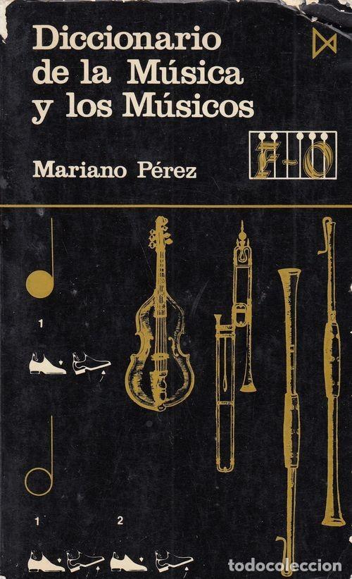 DICCIONARIO DE LA MUSICA Y LOS MUSICOS - MARIANO PEREZ - ISTMO COLECCION FUNDAMENTOS Nº 88 (Libros de Segunda Mano - Bellas artes, ocio y coleccionismo - Música)