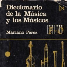 Libros de segunda mano: DICCIONARIO DE LA MUSICA Y LOS MUSICOS - MARIANO PEREZ - ISTMO COLECCION FUNDAMENTOS Nº 88. Lote 136504826