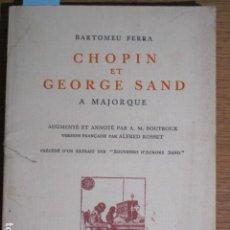 Libros de segunda mano: CHOPIN ET GEORGE SAND A MAJORQUE. BARTOMEU FERRA. MALLORCA, 1975. Lote 137299138