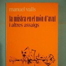 Libros de segunda mano: LA MUSICA EN EL MON D'AVUI I ALTRES ASSAIGS - MANUEL VALLS - MOLL, COL.LECIO RAIXA Nº 86 1971, 1ª ED. Lote 137342454