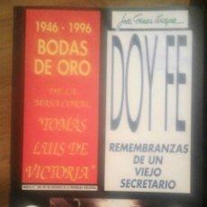 Libros de segunda mano: DOY FE MASA CORAL TOMÁS LUIS DE VICTORIA REMEMBRANZA DE UN VIEJO SECRETARIO 1946-1996 BODAS DE ORO. Lote 137567814