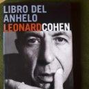 Libros de segunda mano: LIBRO DEL ANHELO-LEONARD COHEN-LUMEN-2006. Lote 137830314