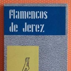 Libros de segunda mano: FLAMENCOS DE JEREZ. JUAN DE LA PLATA. 1961. 174 PÁGINAS.. Lote 138698690