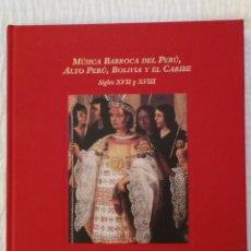 Libros de segunda mano: MÚSICA BARROCA DEL PERÚ, ALTO PERÚ, BOLIVIA Y EL CARIBE, SIGLOS XVII Y XVIII.. Lote 138880166