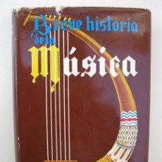 Libros de segunda mano: BREVE HISTORIA DE LA MÚSICA - J. SUBIRÁ Y J. CASANOVAS - EDICIONES DAIMON - AÑO 1964.. Lote 139080398