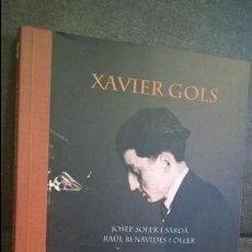 Libros de segunda mano: XAVIER GOLS I SOLER 1902-1938. JOSEP SOLER I SARDA, RAUL BENAVIDES I OLLER. AROLA 2004 1ª EDICION. . Lote 139505838