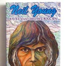 Libros de segunda mano: NEIL YOUNG: EN EL OJO DEL HURACÁN - IGNACIO JULIÁ - EDICIONES GUÍA DE MÚSICA - 1993 - NUEVO. Lote 233120915