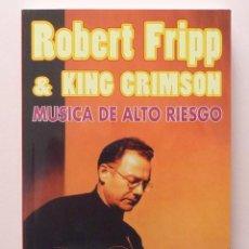 Libros de segunda mano: ROBERT FRIPP & KING CRIMSON: MÚSICA DE ALTO RIESGO - JOSÉ MIGUEL LÓPEZ - GUÍA DE MÚSICA-1994 - NUEVO. Lote 248173900