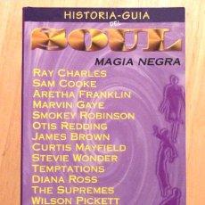 Libros de segunda mano: HISTORIA-GUÍA DEL SOUL: MAGIA NEGRA - LUIS LAPUENTE - EDICIONES GUÍA DE MÚSICA - 1995 - NUEVO. Lote 191170767
