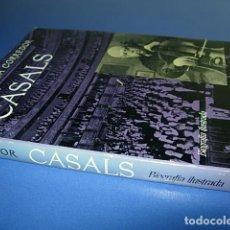 Libros de segunda mano: CASALS. BIOGRAFIA ILUSTRADA. JOSE MARIA CORREDOR. EDICIONES DESTINO, 1ª EDICION,. Lote 140767710