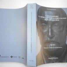 Libros de segunda mano: XAVIER GROBA GONZÁLEZ CASTO SAMPEDRO E A MÚSICA DO CANTIGUEIRO GALEGO DE TRADICIÓN ORAL(VOL.1)Y91133. Lote 140988310