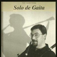 Libros de segunda mano: B1496 - SOLO DE GAITA. OBRAS PARA GAITA GRAVADAS E COMENTADAS. [LIBRO+CD]. XESUS VAAMONDE. GALICIA.. Lote 141260982